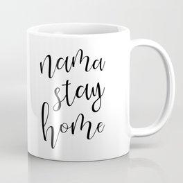 Nama Stay Home #stayhome #blackandwhite Coffee Mug