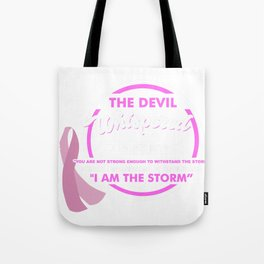 I AM THE STORM - Breast Cancer warrior Shirt Tote Bag