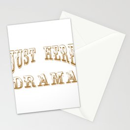 Just Here For The Drama T-Shirt. theatrical piece; acting theatre dramaturgy theatrics Stationery Cards
