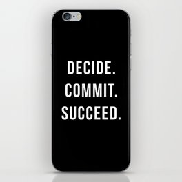 Decide. Commit. Succeed. Gym Quote iPhone Skin