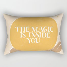 The Magic Is Inside You Rectangular Pillow