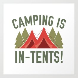 Camping Is In-Tents! Art Print