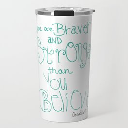 Quoteables #8 - You Are Braver Travel Mug