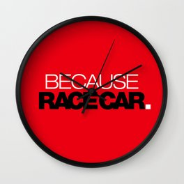 BECAUSE RACE CAR v6 HQvector Wall Clock