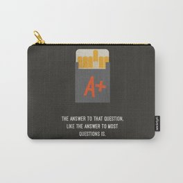 """""""the answer to that question, like the answer to most questions is, fuck you."""" lip gallagher Carry-All Pouch"""