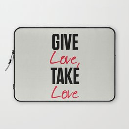 Give love, take love, tyopgraphy illustration, gift for her, people in love, be my Valentine, Romant Laptop Sleeve