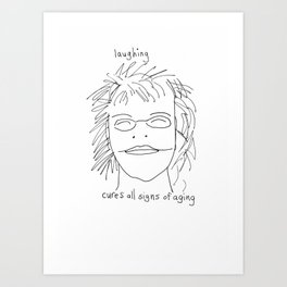 laughing cures all signs of aging Art Print