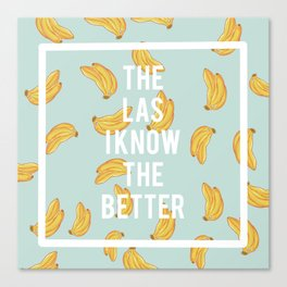 the last i know th better Canvas Print
