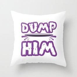 Dump Him - Britney Spears messageT-shirt Dump Him in a nice  Violet Design Single Broke up  Throw Pillow