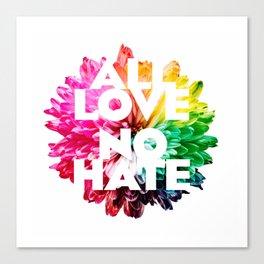 All Love. No Hate. Canvas Print