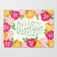 hello beautiful Canvas Prints featuring Hello Beautiful by Jasmine Nora Jones