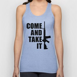 Come and Take it with AR-15 Unisex Tank Top