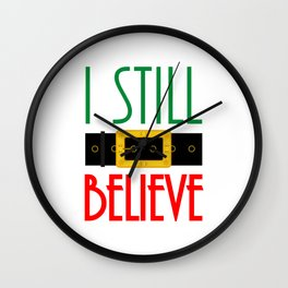 I Still Believe Santa's Belt Christmas Wall Clock