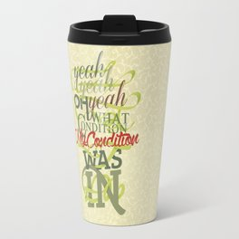 Just Dropped In Travel Mug