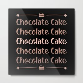 Candy Cocoa Chocolate Cake Day Sweet Gift Idea Metal Print