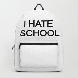 I hate school pencil case/backpack Backpack