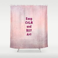keep calm Shower Curtains featuring Keep Calm by Tina Vaughn