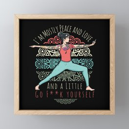 I am mostly peace and love and a little go fck Framed Mini Art Print
