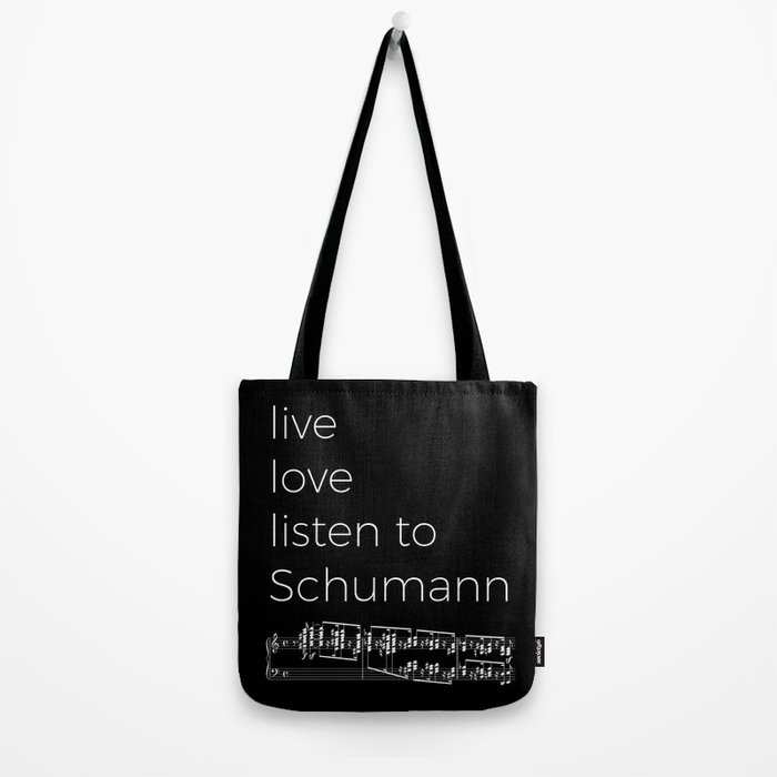 Live, love, listen to Schumann (dark colors) Tote Bag