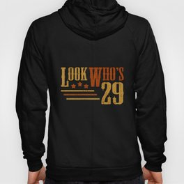 Look Who's 29 Years Old Funny 29th Birthday Gift Hoody
