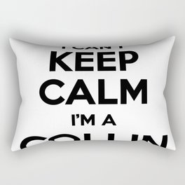 I cant keep calm I am a COLLIN Rectangular Pillow