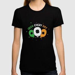 Irish Every Day St Patrick's Day T-shirt