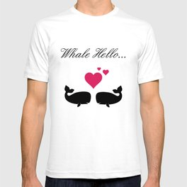 Whale Hello, Love Whales, whale lovers, animal lovers, valentines gift T-shirt