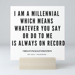 Millennial Generation Quotes Mini Art Print