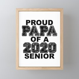 Proud Papa of a 2020 Senior Class Of 2020 Graduation Framed Mini Art Print
