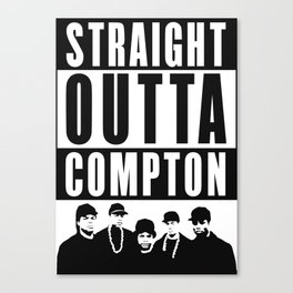 Straight Outta Compton Canvas Print