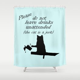 The Cat is a Jerk Shower Curtain