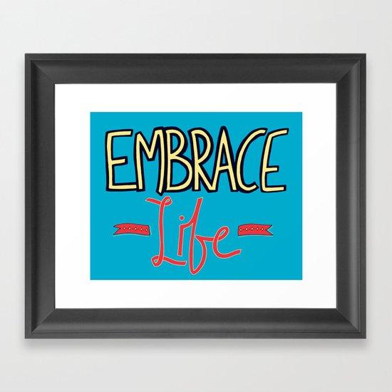 Embrace Life Framed Art Print
