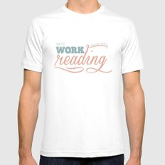 Why Work?  Mens Fitted Tee MEDIUM White