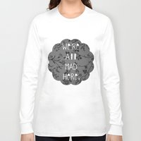 mad Long Sleeve T-shirts featuring Mad by Cactus And Fog