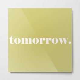 tomorrow, decision making art Metal Print