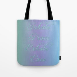 Inhale Peace, Exhale Ease Tote Bag