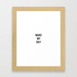 make my day Framed Art Print