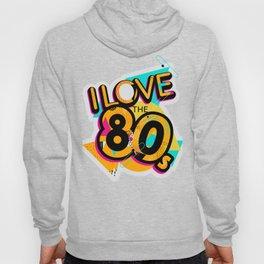 I Love The 80s Hoody