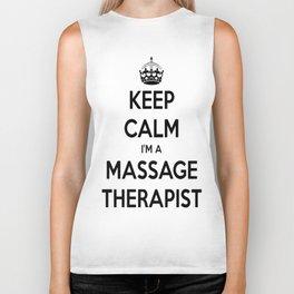 Keep Calm I Am A Massage Therapist Biker Tank