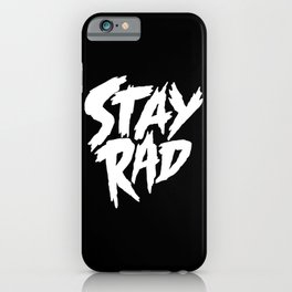 Stay Rad (on Black) iPhone Case
