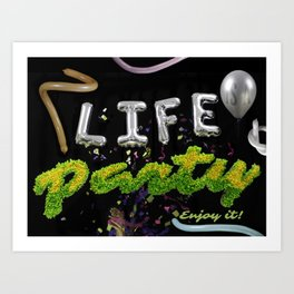 Life is a Party Art Print