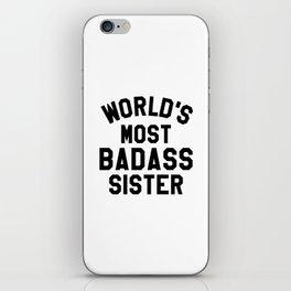 WORLD'S MOST BADASS SISTER iPhone Skin