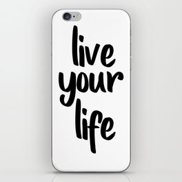 Live Your Life, Home Decor, Inspirational Quote, Motivational Quote, Typography Art iPhone Skin