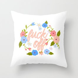 A Flowery Fuck Off To You Throw Pillow