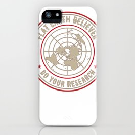 Flat Earth Believer with flat Earth map iPhone Case