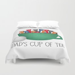 Dad's Cup Of Tee Duvet Cover