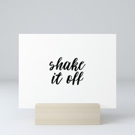 Shake It Off, Funny Quote Mini Art Print