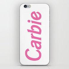 I'm a Carbie Girl in a Carbie World iPhone Skin