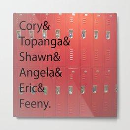 Cory and Topanga and Shawn and Angela and Eric and Feeny. Metal Print