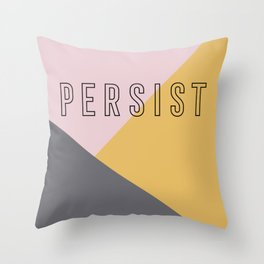 PERSIST - Bold and Modern Geometric Typography Throw Pillow